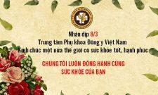Trung tâm Phụ khoa Đông y Việt Nam chúc mừng 8/3