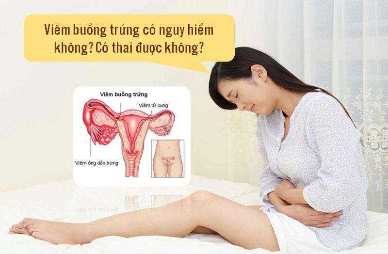 Viêm buồng trứng có nguy hiểm không? Có thai được không là thắc mắc của nhiều chị em
