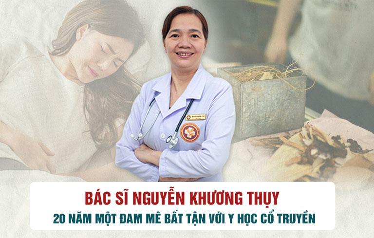 Bác sĩ Khương Thụy đã có kinh nghiệm khám chữa bằng Đông y