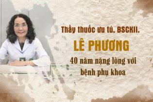 Bác sĩ Lê Phương chữa bệnh phụ khoa bằng Phụ Khang Tán