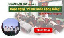 """Quân Dân 102 tổ chức hoạt động """"Vì sức khỏe Cộng Đồng"""" tại Mỹ Hào, Hưng Yên"""