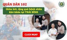 Hoạt động thiện nguyện tại Thái Bình – Quân Dân 102 thăm hỏi, tặng quà cho bệnh nhân khó khăn