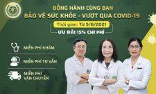 """Chương trình """"Đồng hành cùng bạn bảo vệ sức khỏe, vượt qua mùa COVID – 19"""" ưu đãi tới 15%"""